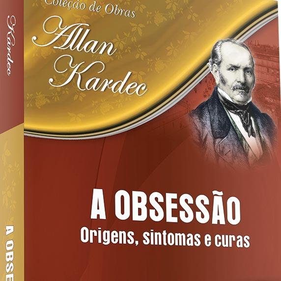 Livro - Allan Kardec: A Obsessão - Projeto Conhecer