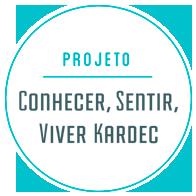 Projeto Conhecer, Sentir, Viver Kardec
